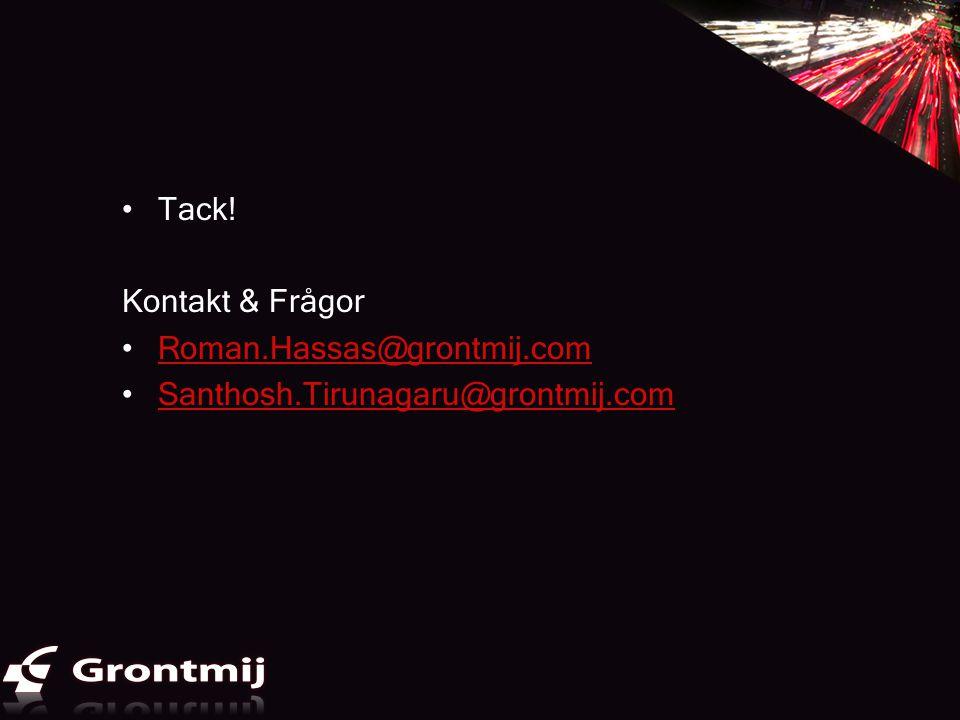 Tack! Kontakt & Frågor Roman.Hassas@grontmij.com Santhosh.Tirunagaru@grontmij.com