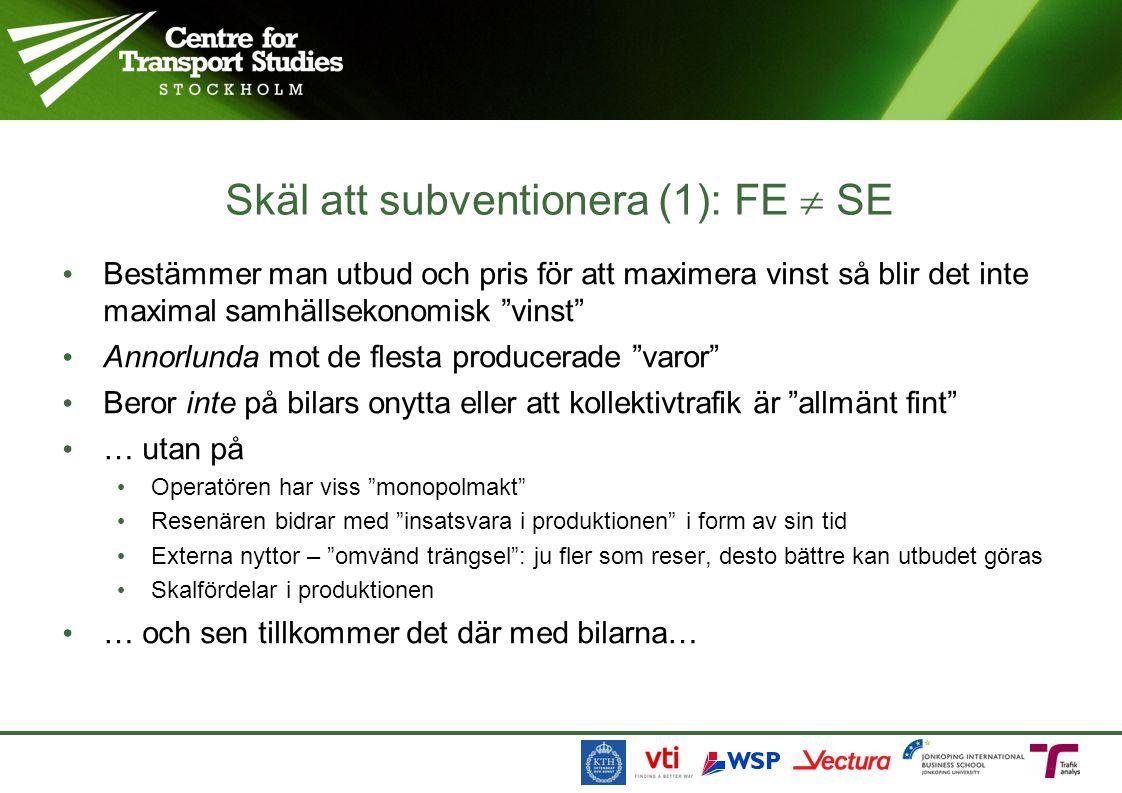 Skäl att subventionera (1): FE  SE