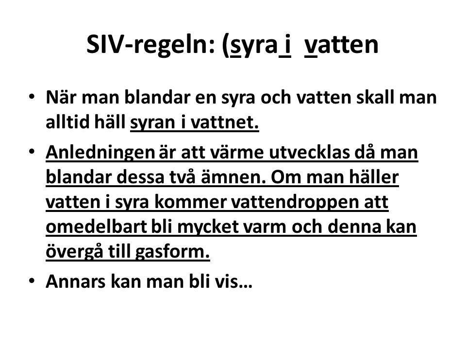 SIV-regeln: (syra i vatten