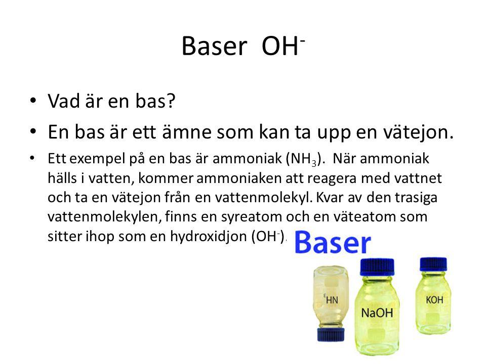 Baser OH- Vad är en bas En bas är ett ämne som kan ta upp en vätejon.