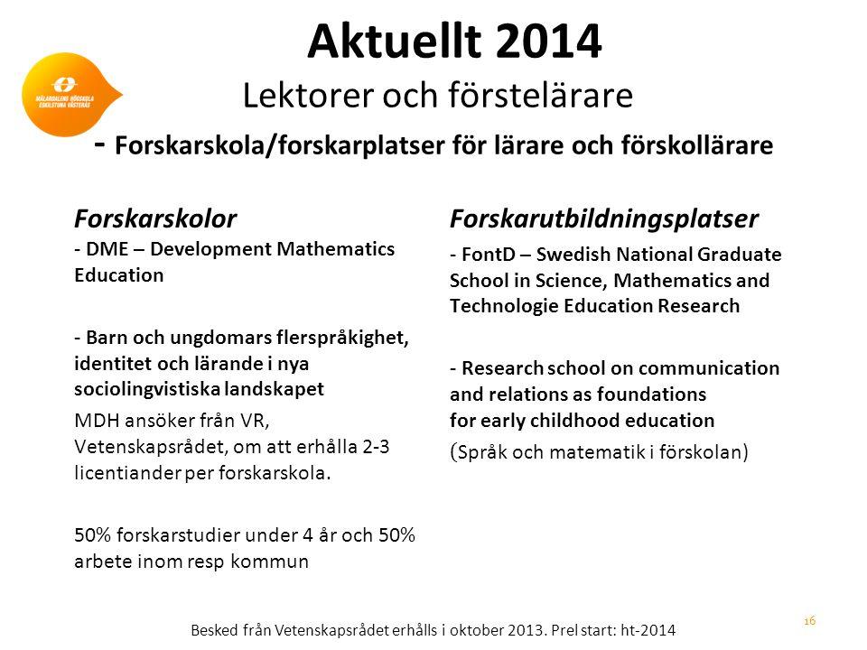 Aktuellt 2014 Lektorer och förstelärare - Forskarskola/forskarplatser för lärare och förskollärare