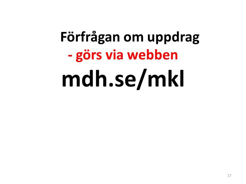 Förfrågan om uppdrag - görs via webben mdh.se/mkl
