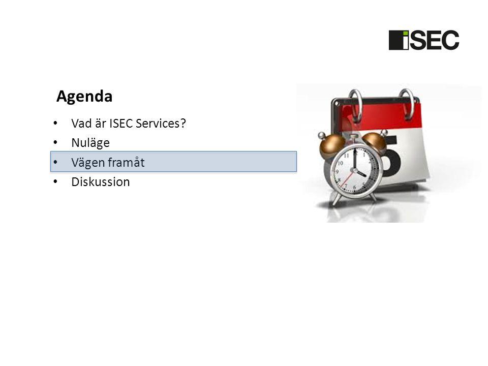 Agenda Vad är ISEC Services Nuläge Vägen framåt Diskussion