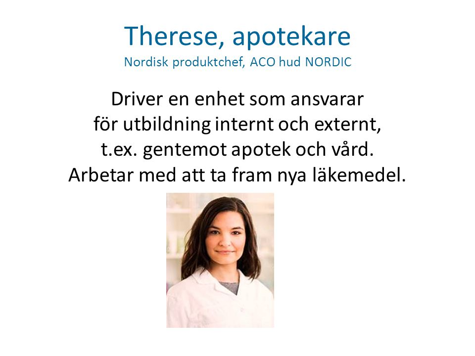 Therese, apotekare Nordisk produktchef, ACO hud NORDIC