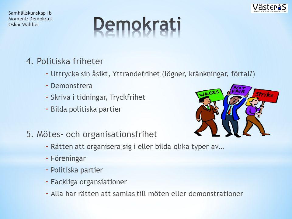 Demokrati 4. Politiska friheter 5. Mötes- och organisationsfrihet