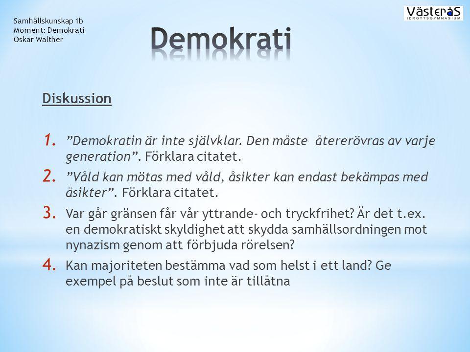 Samhällskunskap 1b Moment: Demokrati. Oskar Walther. Demokrati. Diskussion.
