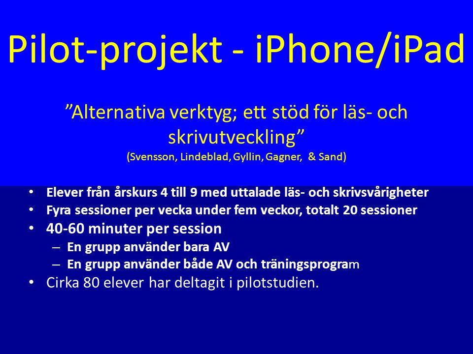 Pilot-projekt - iPhone/iPad Alternativa verktyg; ett stöd för läs- och skrivutveckling (Svensson, Lindeblad, Gyllin, Gagner, & Sand)