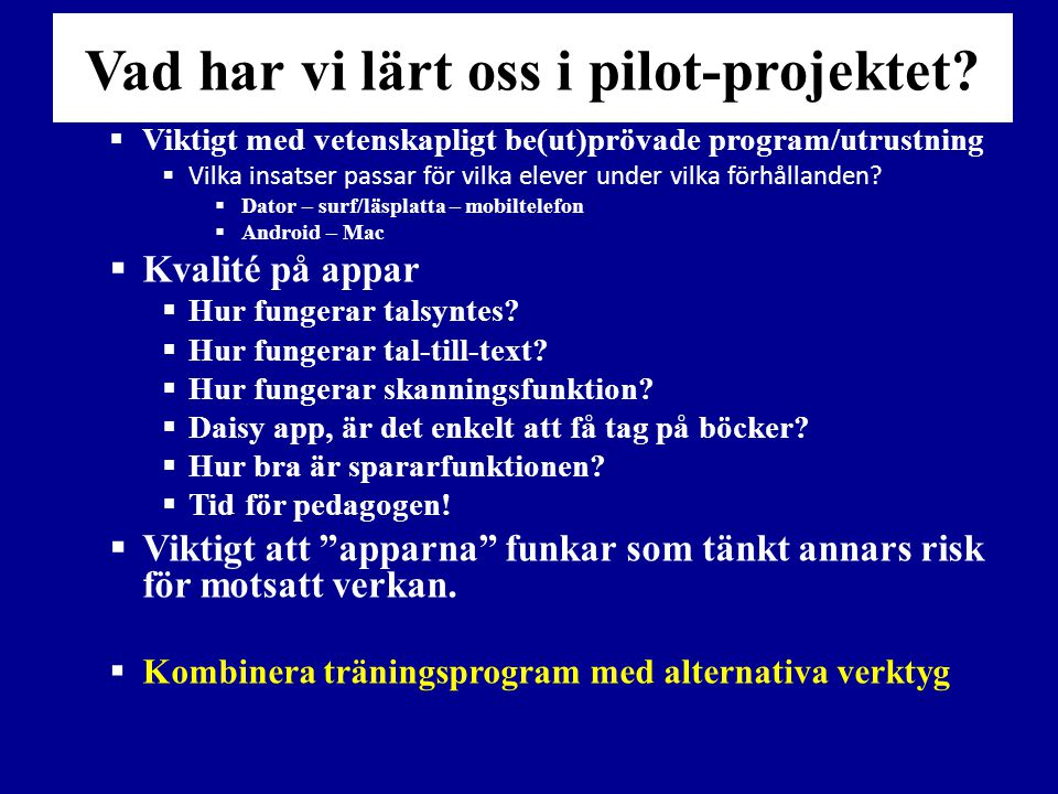 Vad har vi lärt oss i pilot-projektet