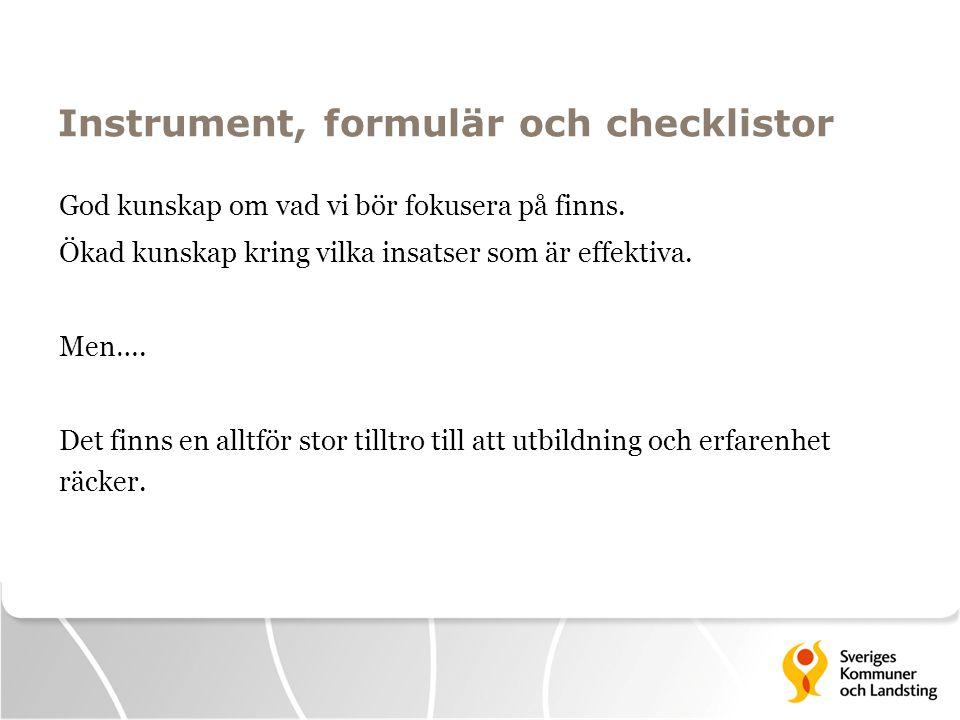 Instrument, formulär och checklistor