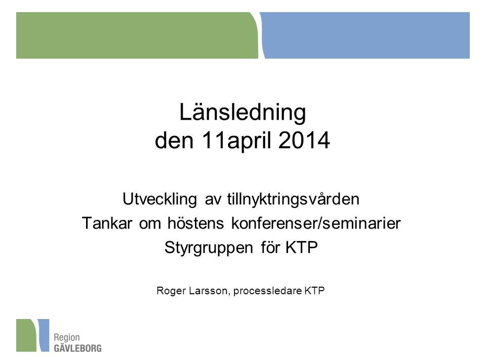 Länsledning den 11april 2014 Utveckling av tillnyktringsvården