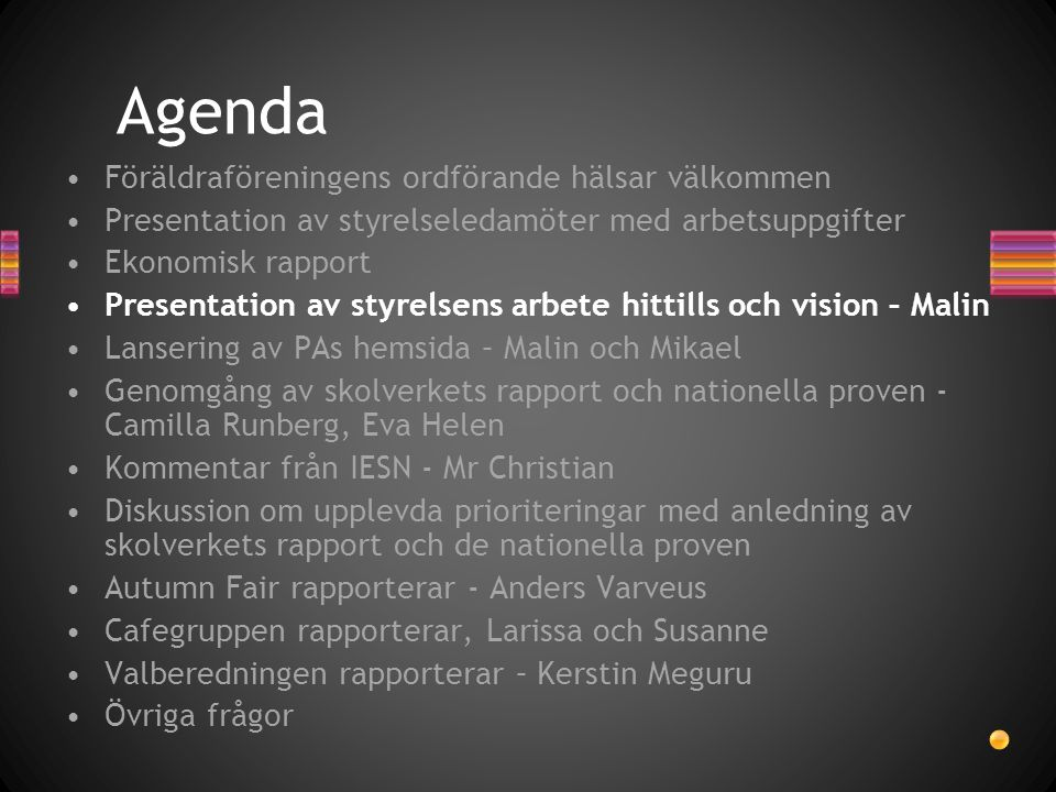 Agenda Föräldraföreningens ordförande hälsar välkommen