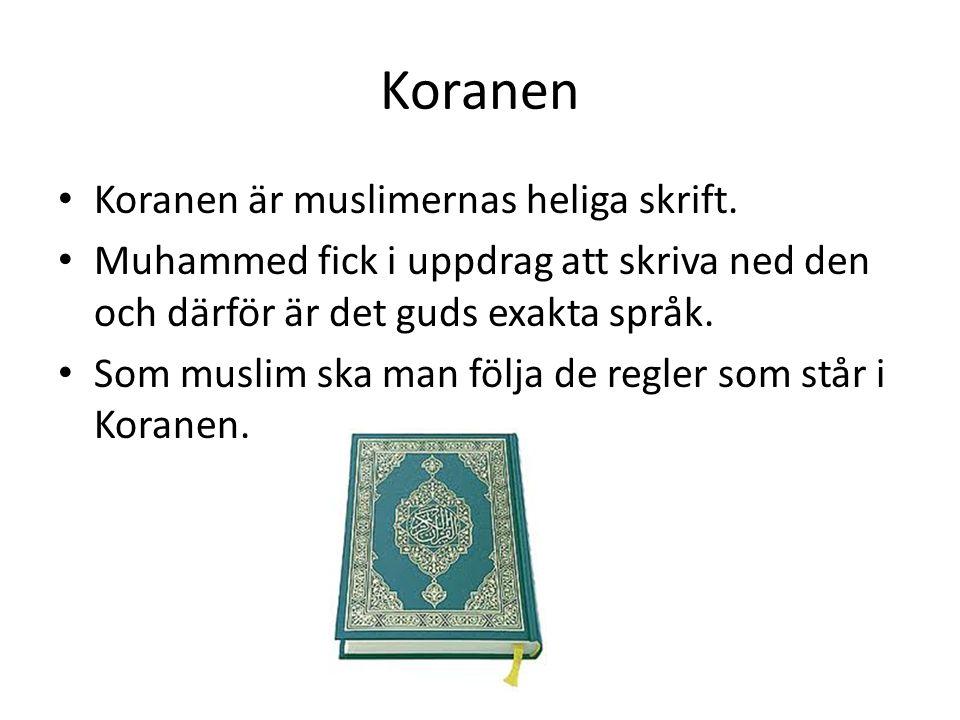 Koranen Koranen är muslimernas heliga skrift.