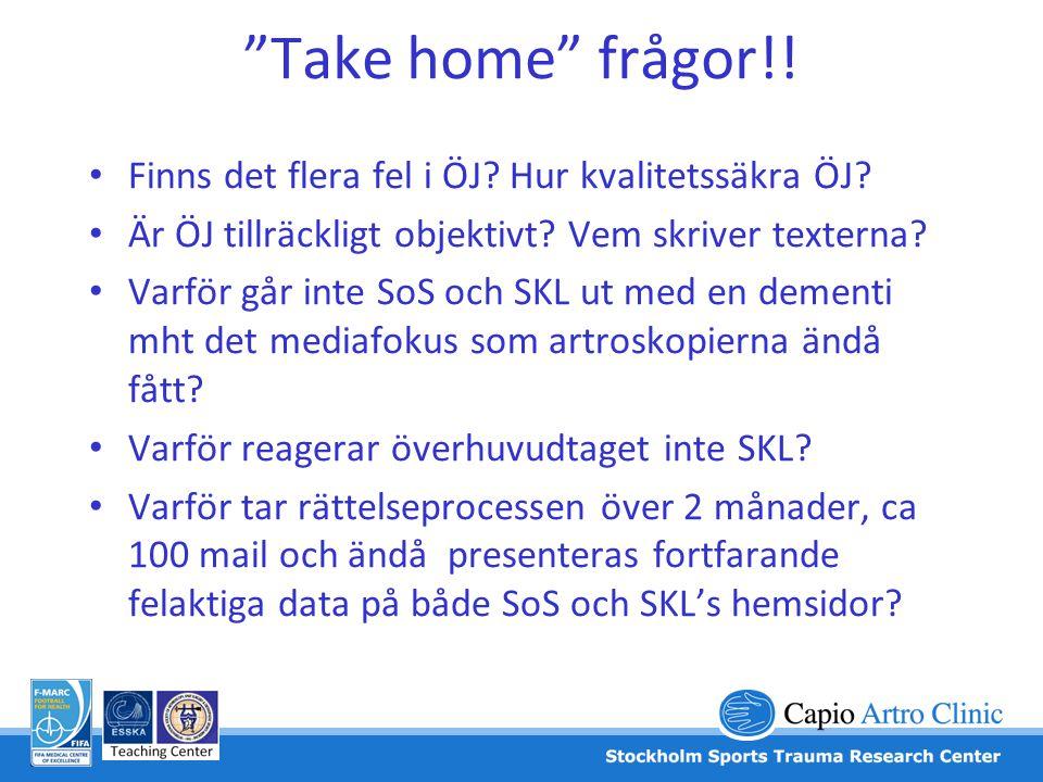 Take home frågor!! Finns det flera fel i ÖJ Hur kvalitetssäkra ÖJ