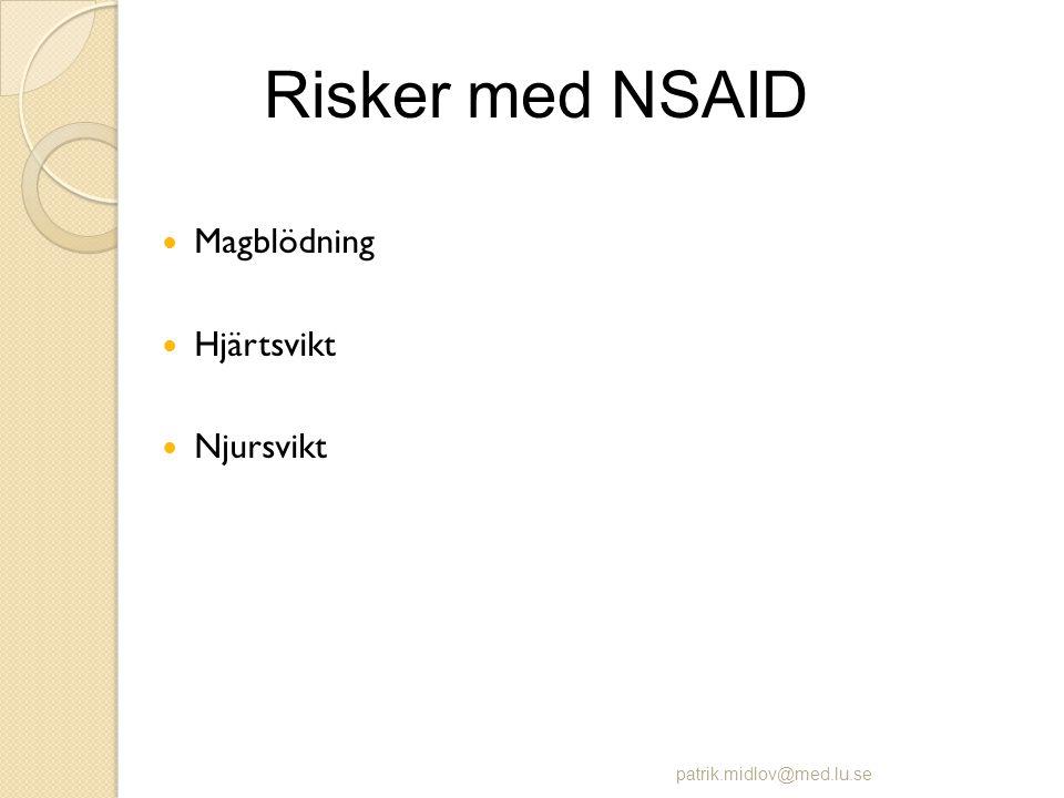 Risker med NSAID Magblödning Hjärtsvikt Njursvikt