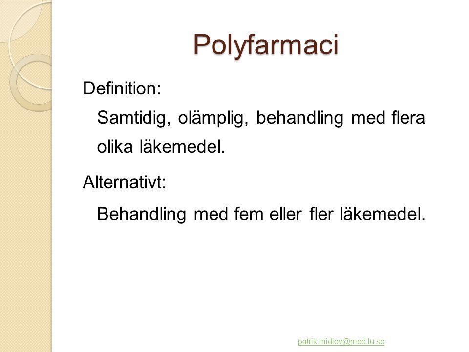 Polyfarmaci Definition: Samtidig, olämplig, behandling med flera olika läkemedel. Alternativt: Behandling med fem eller fler läkemedel.