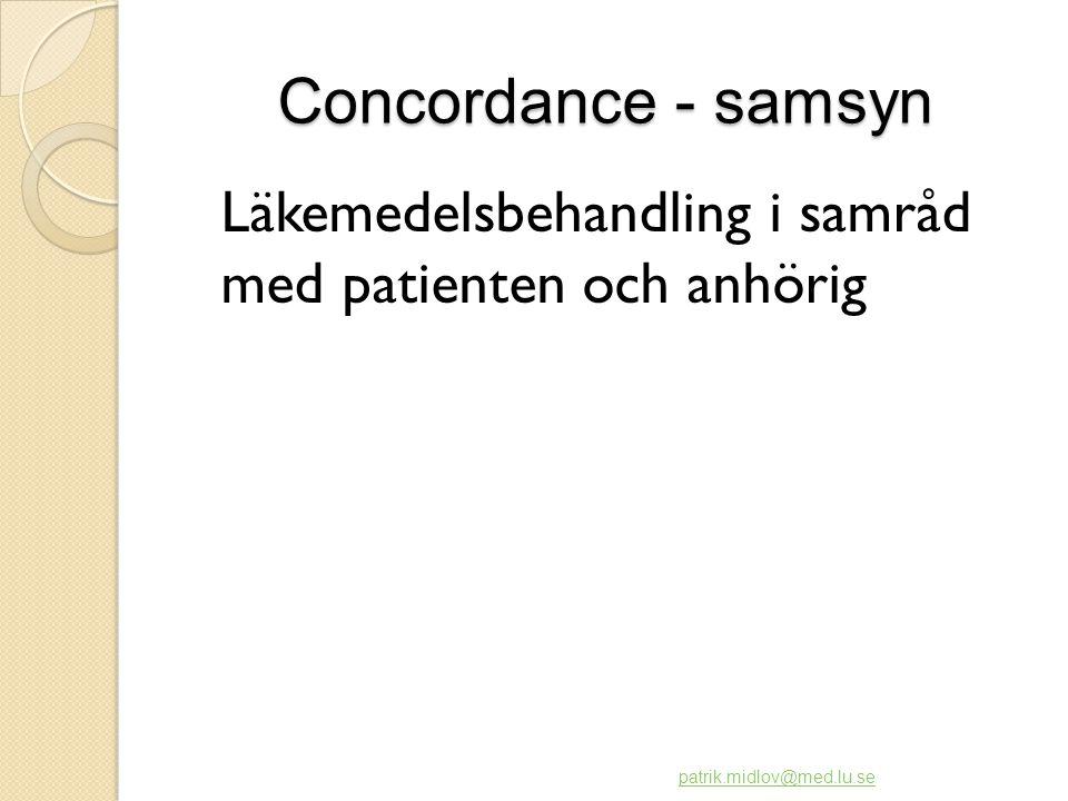 Concordance - samsyn Läkemedelsbehandling i samråd med patienten och anhörig.