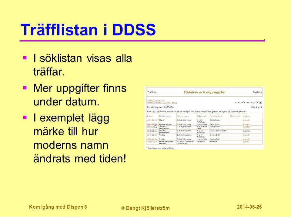 Träfflistan i DDSS I söklistan visas alla träffar.