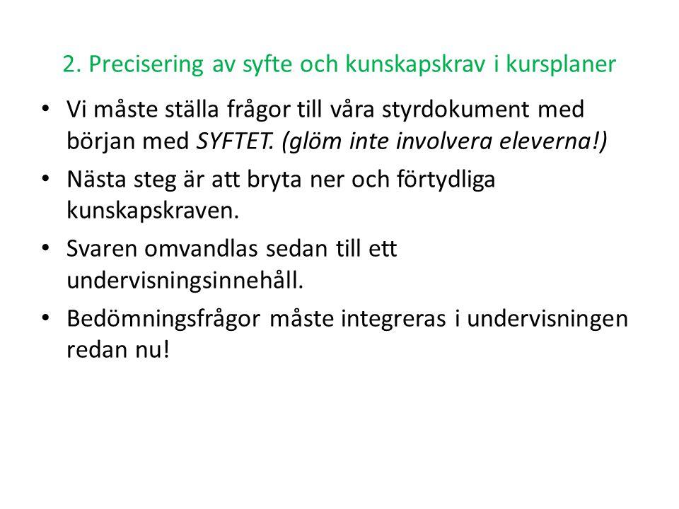 2. Precisering av syfte och kunskapskrav i kursplaner