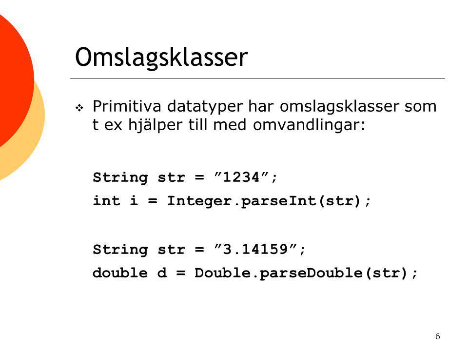Omslagsklasser String str = 1234 ; String str = 3.14159 ;