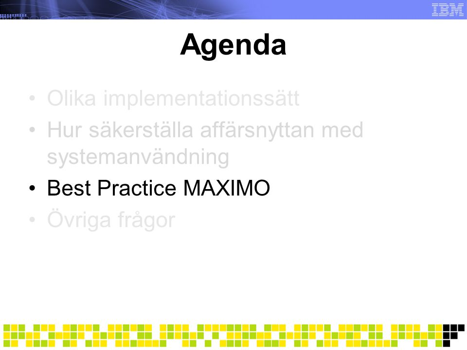 Agenda Olika implementationssätt