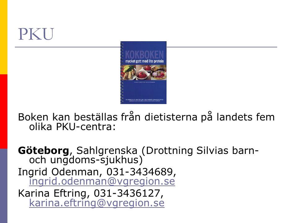 PKU Boken kan beställas från dietisterna på landets fem olika PKU-centra: Göteborg, Sahlgrenska (Drottning Silvias barn- och ungdoms-sjukhus)