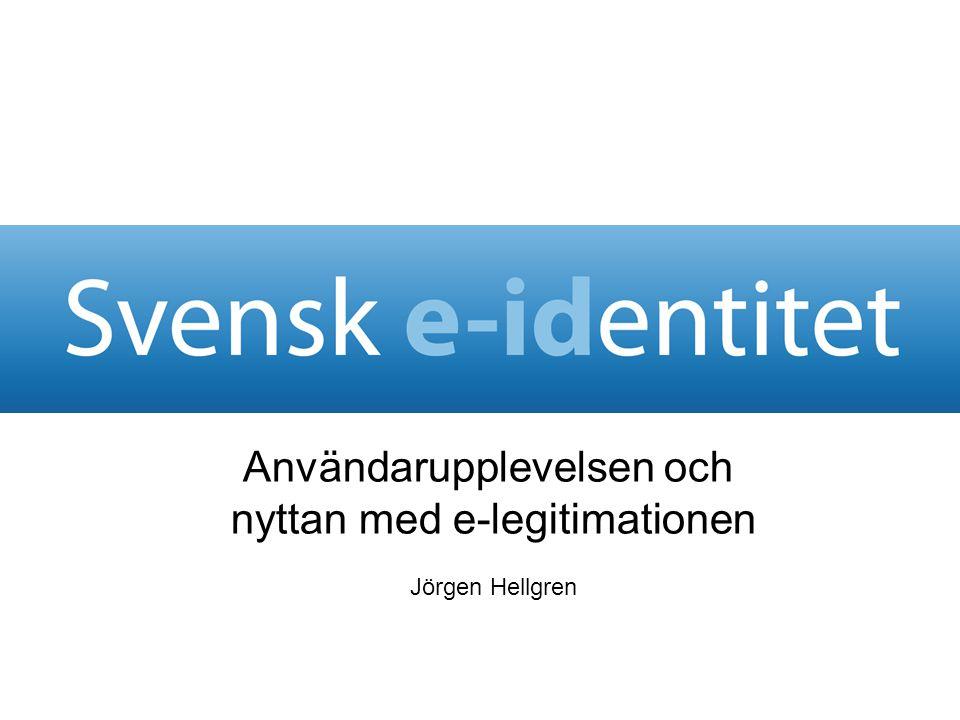 Användarupplevelsen och nyttan med e-legitimationen