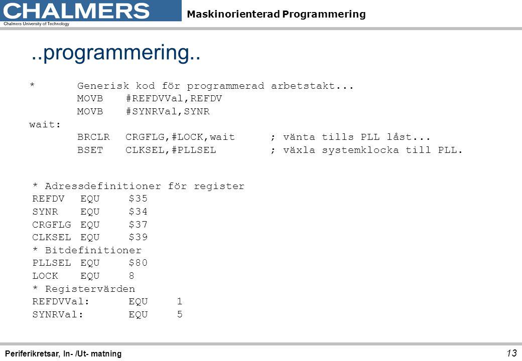 ..programmering.. * Generisk kod för programmerad arbetstakt...