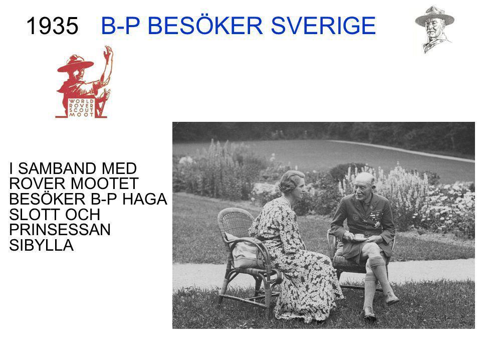 B-P BESÖKER SVERIGE 1935 I SAMBAND MED ROVER MOOTET BESÖKER B-P HAGA