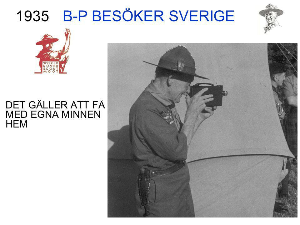 B-P BESÖKER SVERIGE 1935 DET GÄLLER ATT FÅ MED EGNA MINNEN HEM