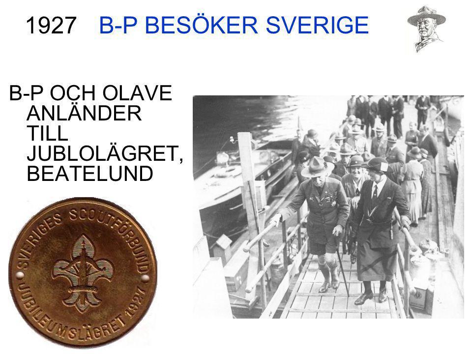 B-P BESÖKER SVERIGE 1927 B-P OCH OLAVE ANLÄNDER TILL JUBLOLÄGRET, BEATELUND