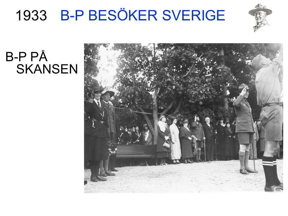 B-P BESÖKER SVERIGE 1933 B-P PÅ SKANSEN