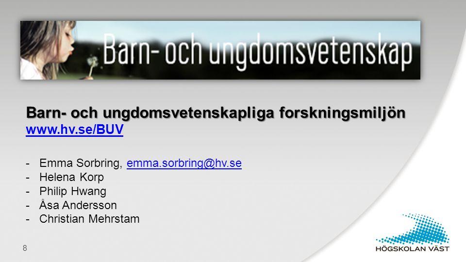 Barn- och ungdomsvetenskapliga forskningsmiljön www. hv