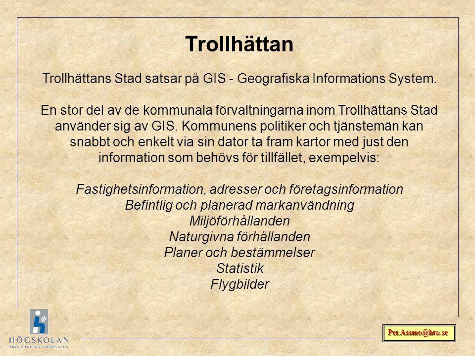 Trollhättan Trollhättans Stad satsar på GIS - Geografiska Informations System.