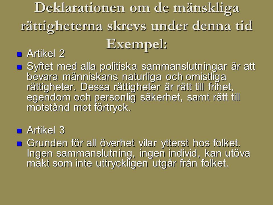 Deklarationen om de mänskliga rättigheterna skrevs under denna tid Exempel: