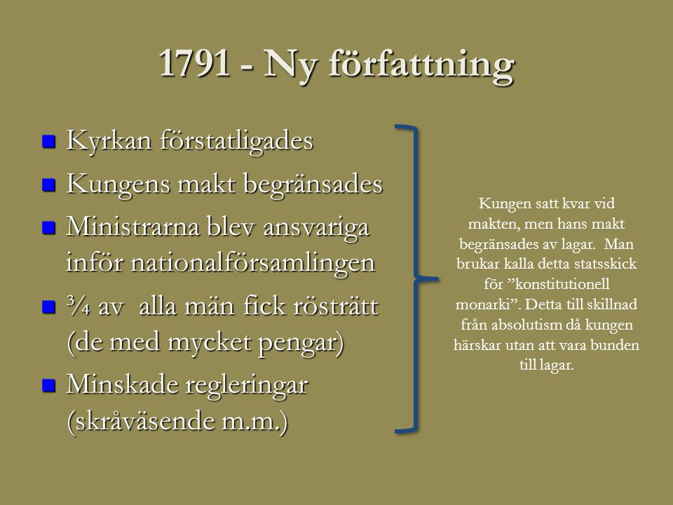 1791 - Ny författning Kyrkan förstatligades Kungens makt begränsades