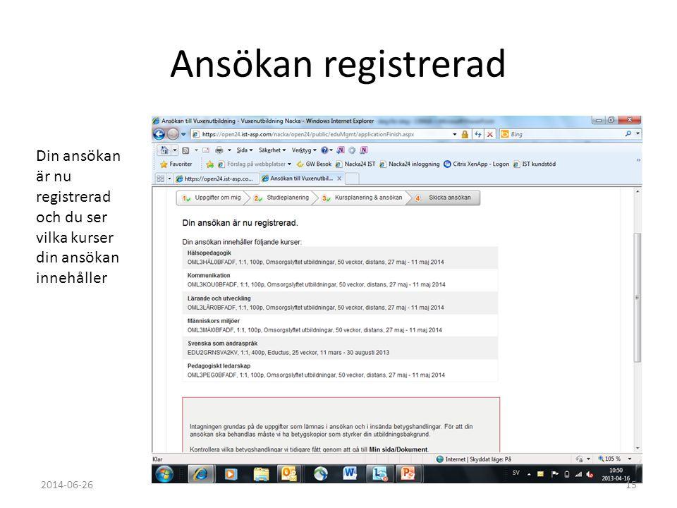 Ansökan registrerad Din ansökan är nu registrerad och du ser vilka kurser din ansökan innehåller.