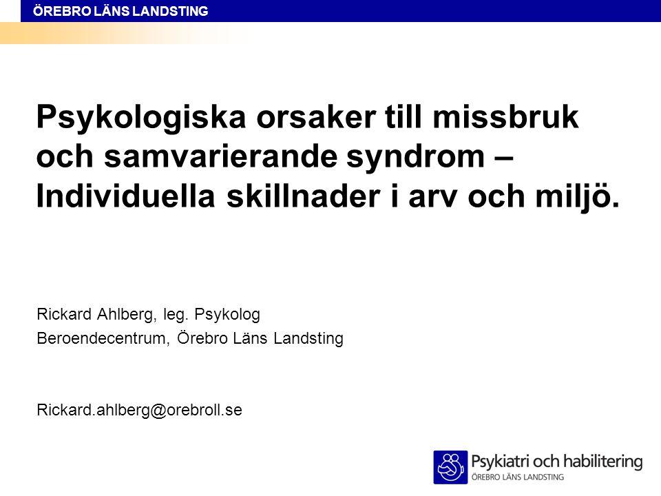 Psykologiska orsaker till missbruk och samvarierande syndrom – Individuella skillnader i arv och miljö.
