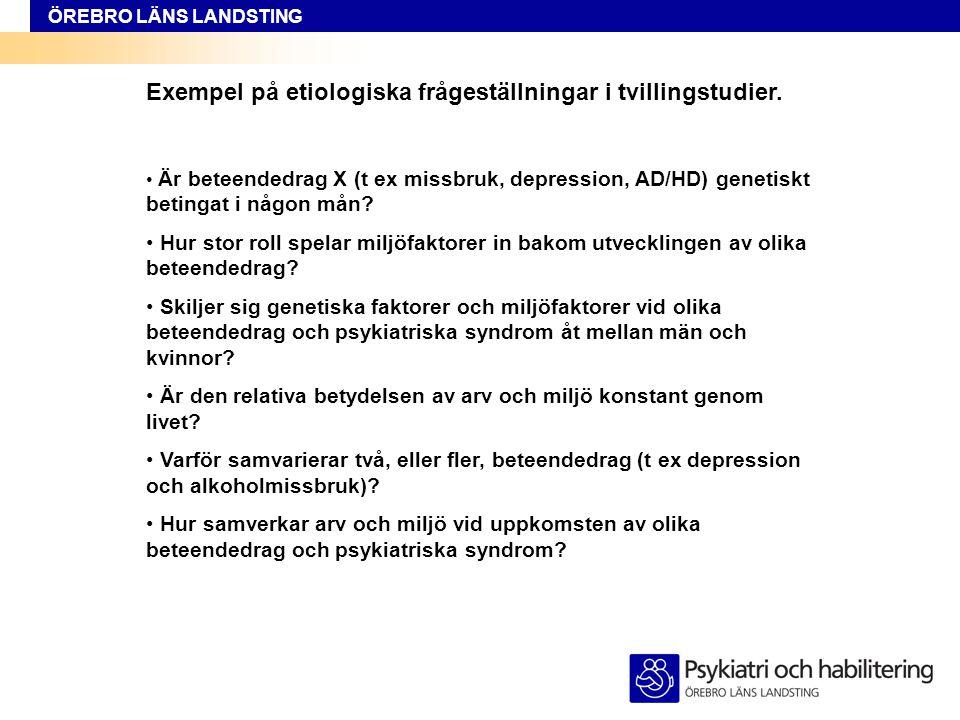 Exempel på etiologiska frågeställningar i tvillingstudier.