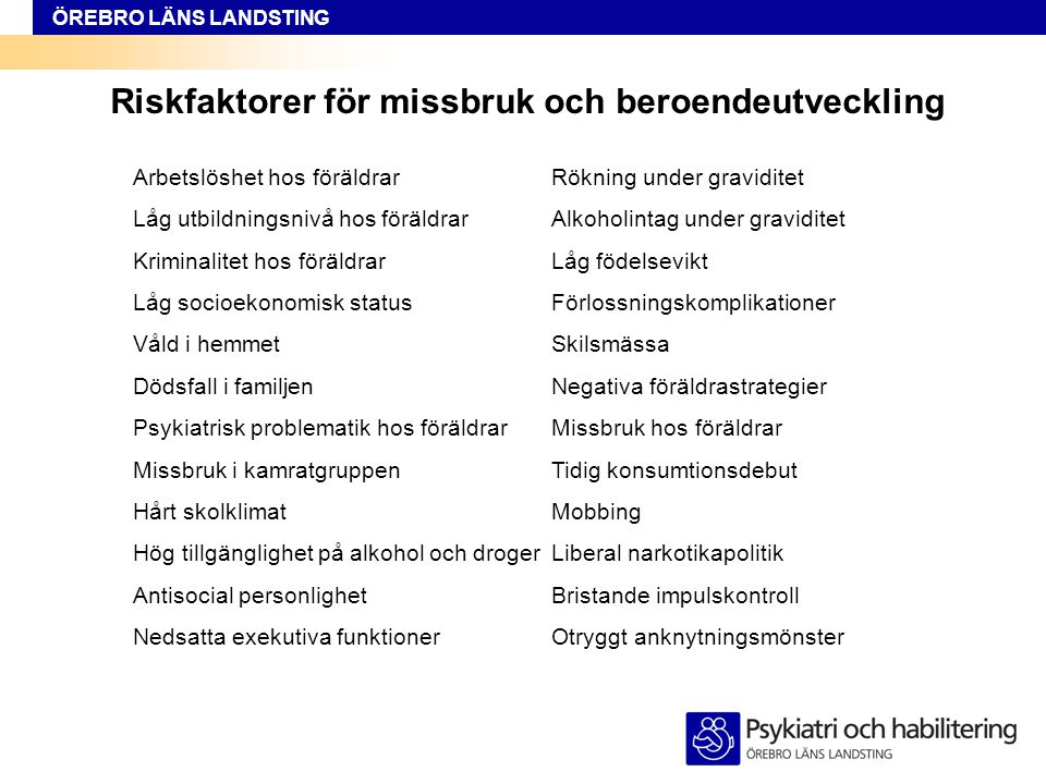 Riskfaktorer för missbruk och beroendeutveckling