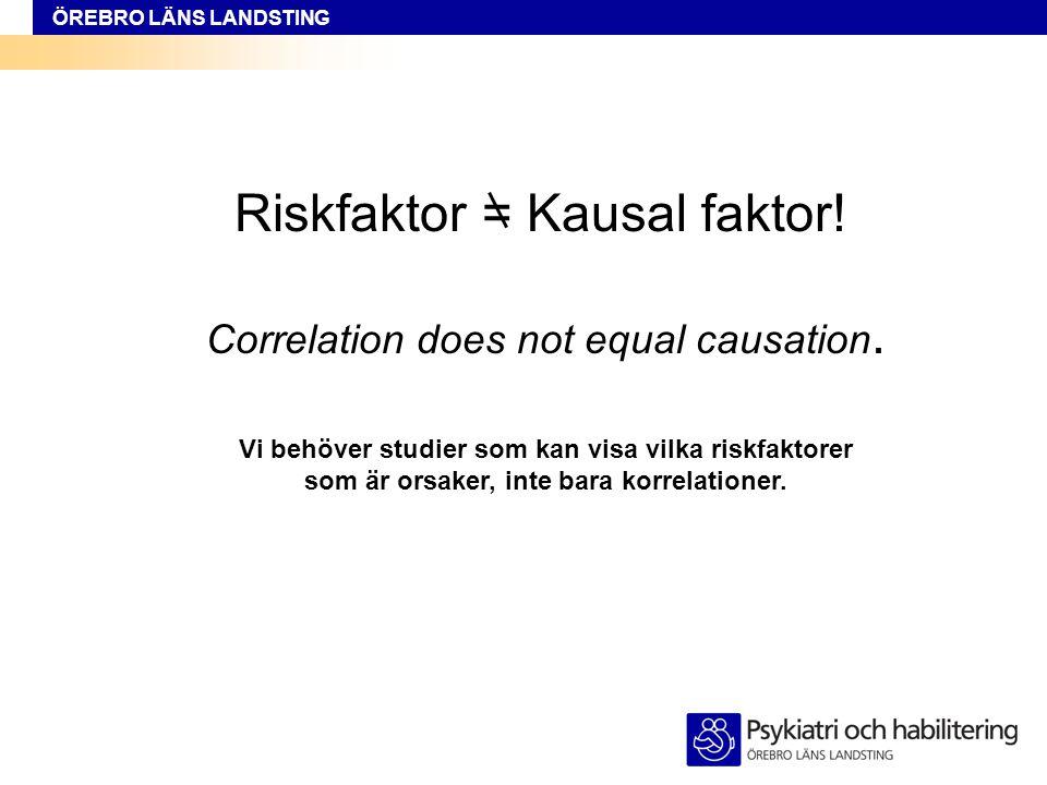 Riskfaktor = Kausal faktor!