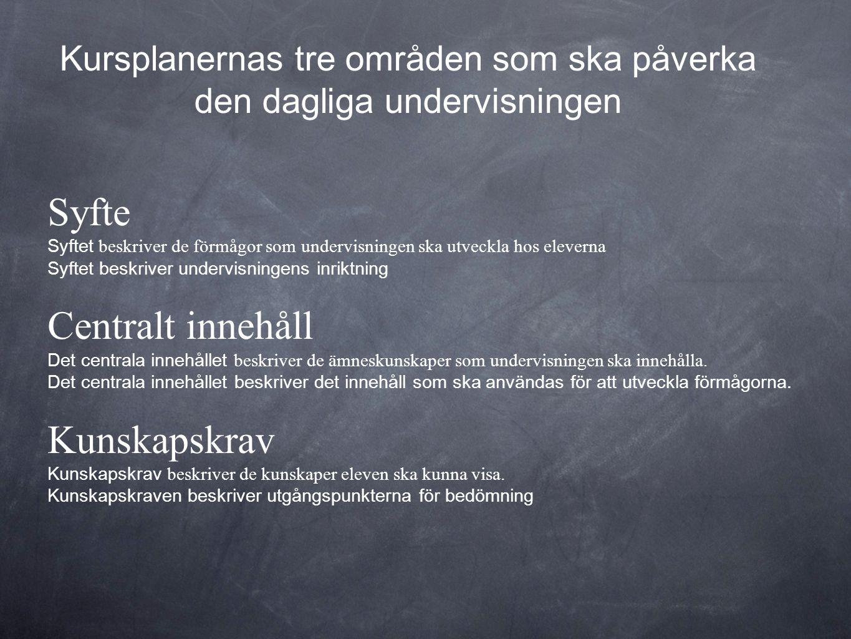 Kursplanernas tre områden som ska påverka den dagliga undervisningen