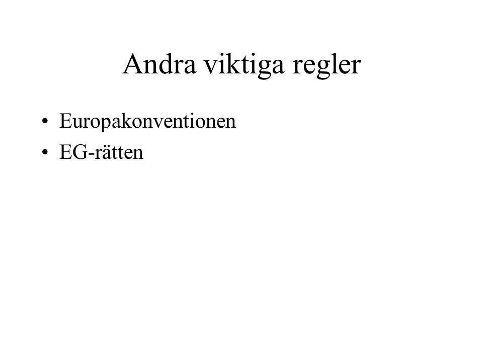 Andra viktiga regler Europakonventionen EG-rätten