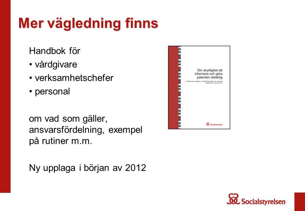 Mer vägledning finns Handbok för vårdgivare verksamhetschefer personal