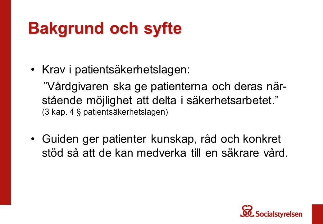 Bakgrund och syfte Krav i patientsäkerhetslagen: