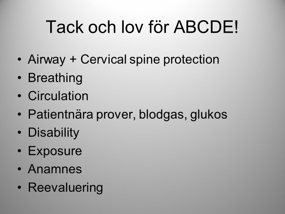 Tack och lov för ABCDE! Airway + Cervical spine protection Breathing