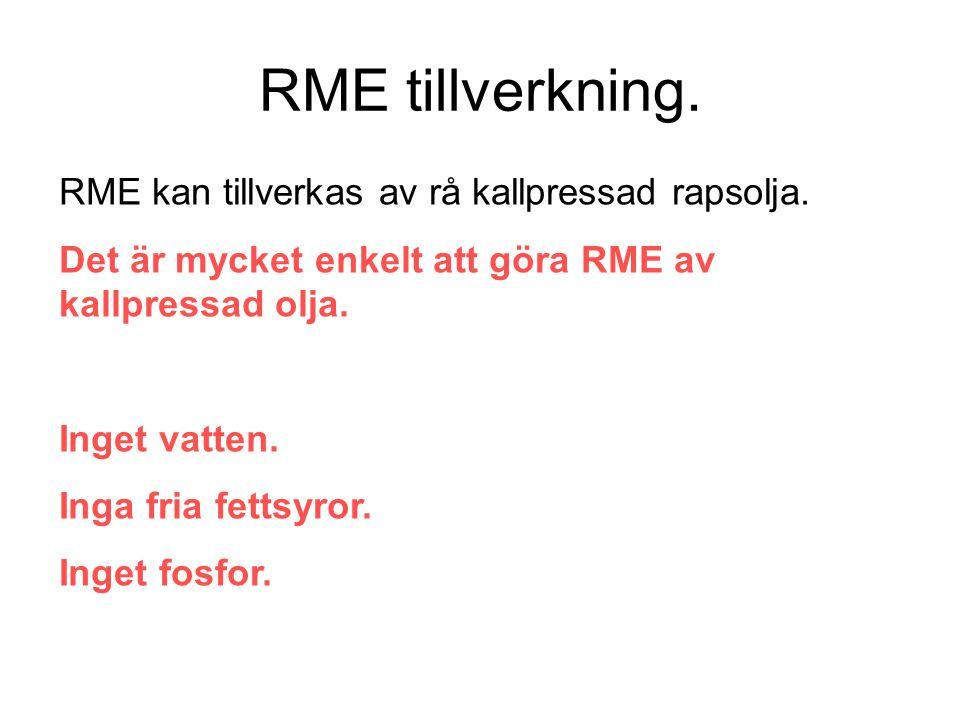RME tillverkning. RME kan tillverkas av rå kallpressad rapsolja.