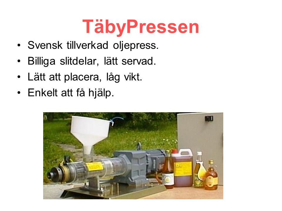 TäbyPressen Svensk tillverkad oljepress.