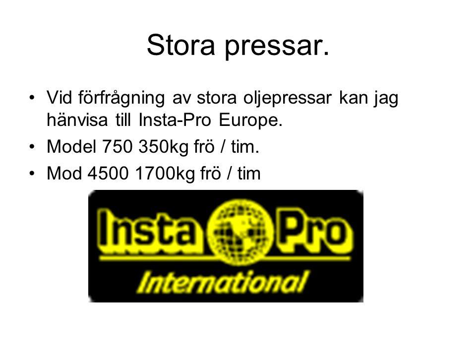 Stora pressar. Vid förfrågning av stora oljepressar kan jag hänvisa till Insta-Pro Europe. Model 750 350kg frö / tim.
