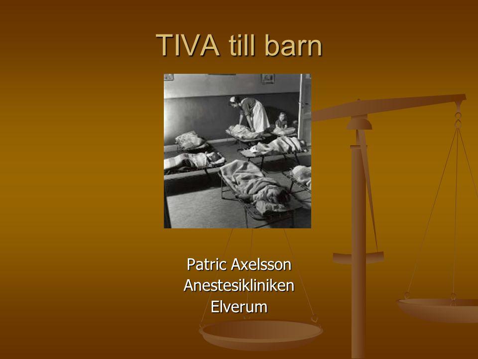 TIVA till barn Patric Axelsson Anestesikliniken Elverum