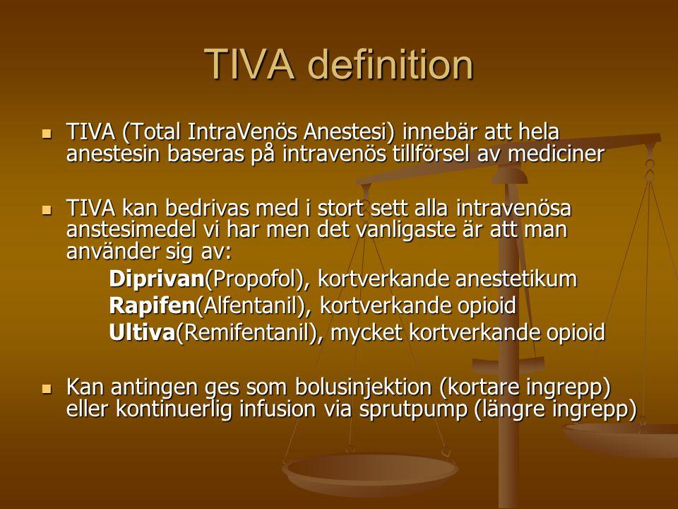 TIVA definition TIVA (Total IntraVenös Anestesi) innebär att hela anestesin baseras på intravenös tillförsel av mediciner.